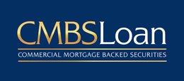 CMBS Loan- Commercial Mortgage Backed Securities